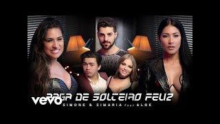Baixar Simone & Simaria - Paga De Solteiro Feliz ft. Alok