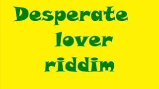 Desperate Lover Riddim (Prueba de Amor_Elchen).wmv
