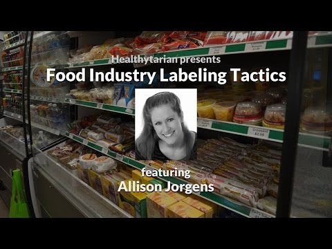 Food Industry Labeling Tactics: Claims, Facts and Regulations with Allison Jorgens