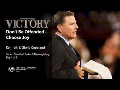 Don't Be Offended - Choose Joy with Kenneth and Gloria Copeland (Air Date 11-26-15)