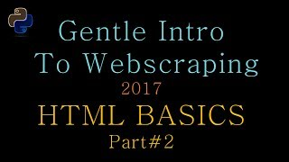 Gentle Intro to Python Web Scraping 02 -- HTML Basics part #2