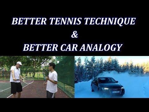 Better Tennis Technique & Better Car Analogy