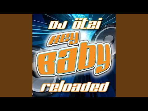HEY BABY - Reloaded