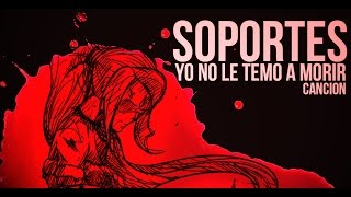 Repeat youtube video [Cancion]Los Soportes - Yo no le temo a morir