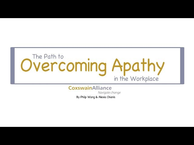 The Path to Overcoming Apathy in the Workplace