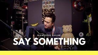 Justin Timberlake ft. Chris Stapleton - Say Something (Hanford Shum Cover)