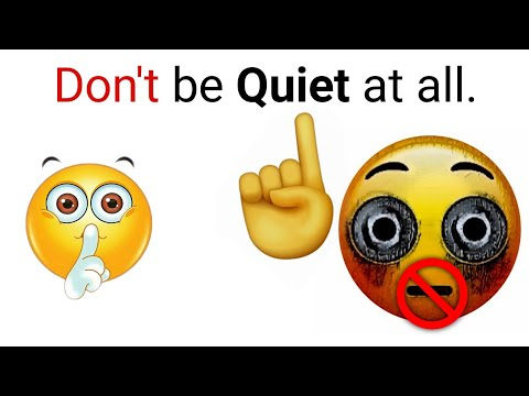 Don't be Quiet while watching this video