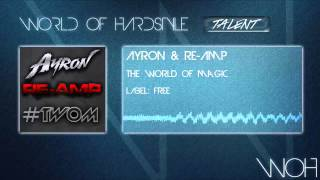 Ayron & Re-Amp - The World Of Magic (Extended Mix)