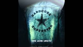 Hardcore Superstar - One More Minute (HQ quality sound)