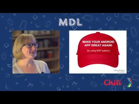 MDL Meetup #5. Tatjana Svetova - Make your Android app great again! (by using MVP pattern)