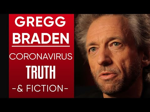 GREGG BRADEN: CORONAVIRUS TRUTH & FICTION - What The World Needs To Know About COVID-19