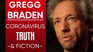 GREGG BRADEN - THE FAKE NEWS ABOUT CORONAVIRUS: What The World Needs To Know About COVID-19