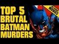 Top 5 Brutal BATMAN Murders