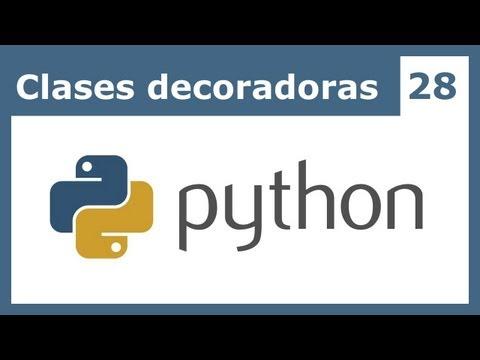 Tutorial Python 28 - Clases Decoradoras