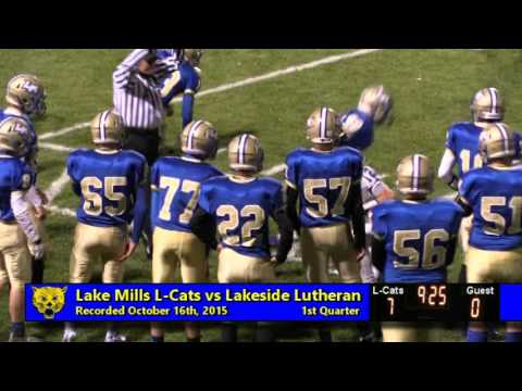 Lake Mills L Cats vs Lakeside Lutheran High School Football - October 16th, 2015