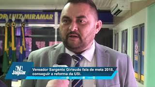Vereador Sargento Girleudo fala de meta 2018