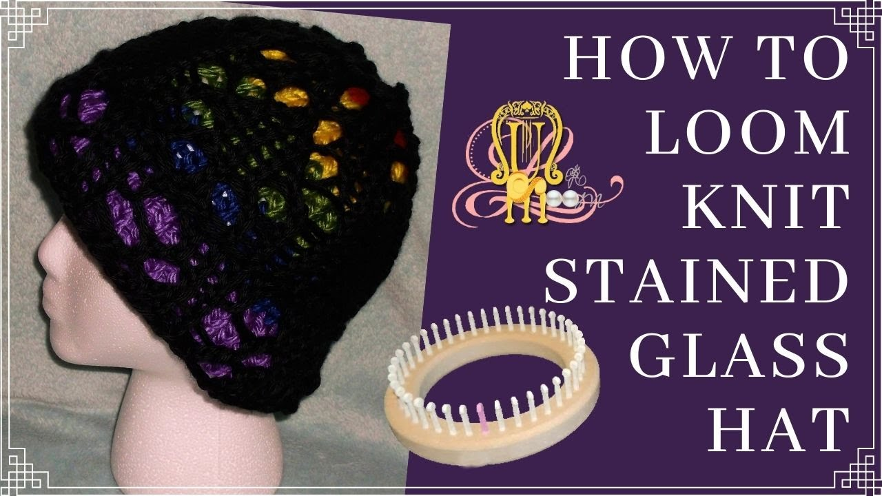 c64915a54bc How to Loom Knit a Lace  Stained Glass Hat - YouTube