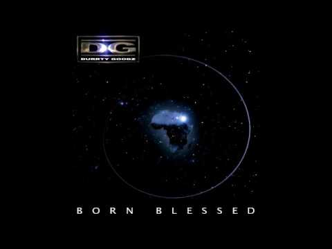 Durrty Goodz - Born Blessed (Album)