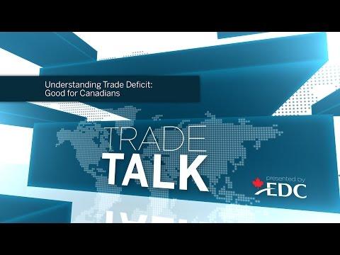 Understanding Trade Deficit: Good For Canadians
