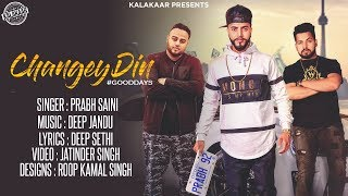 Changey din || prabh saini || ft deep jandu & deep sethi || full video || latest punjabi song 2017