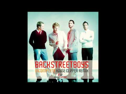 Backstreet Boyz - Incomplete (House Clipper Remix)