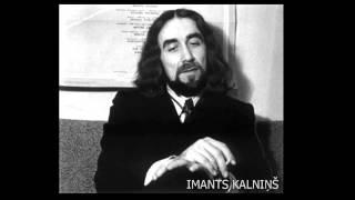 Imants Kalniņš- Karsta Mana Jauna Dziesma