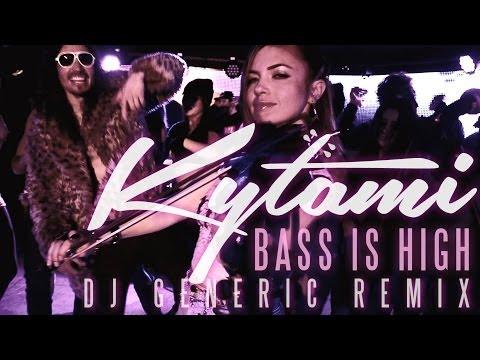 Kytami - BASS is HIGH (DJ GENERIC Remix) OFFICIAL MUSIC VIDEO