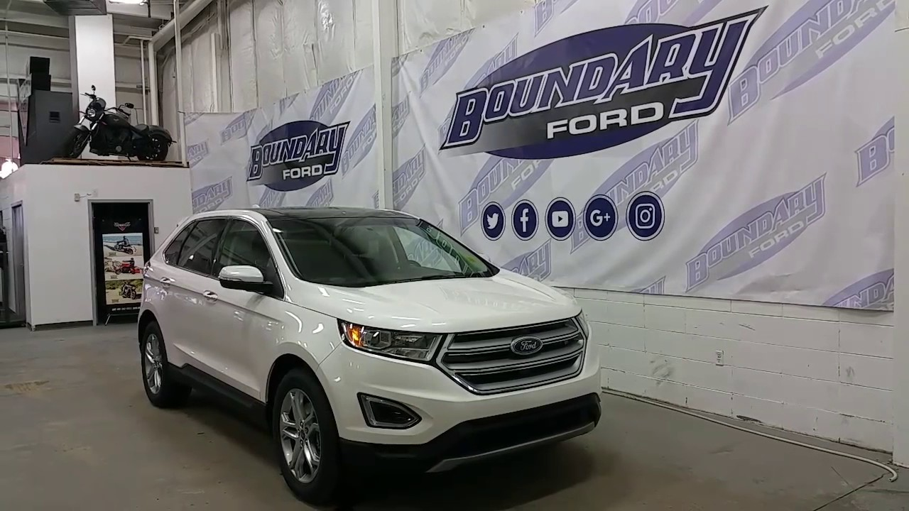 2017 Ford Edge Titanium W V6 Panoramic Sunroof Intelligent Access Review Boundary Ford
