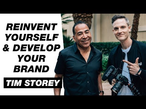 How to Reinvent Yourself and Develop Your Personal Brand — Tim Storey Interview