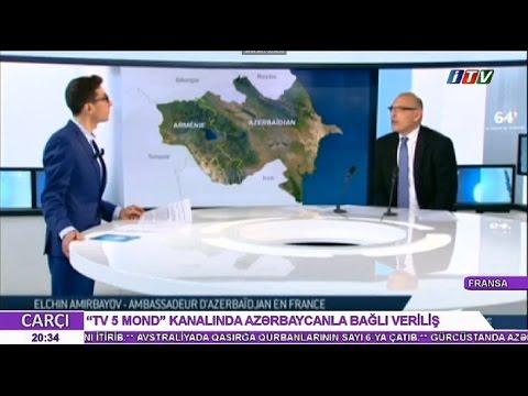 2017/04/04 Səfir Elçin Əmirbəyovun Fransanın TV5 Monde kanalına müsahibəsi (İTV-Carçı)