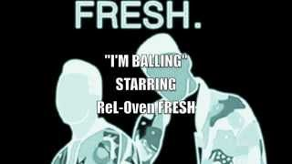 "I'M BALLING NEW HIT SINGLE ""FRESH."" NEW MIXTAPE"