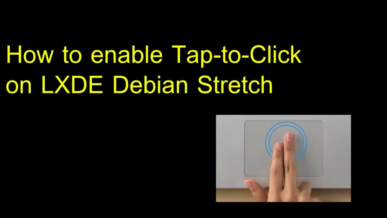 How to enable Tap-To-Click touchpad Sparkylinux LXDE-Debian Stretch-Linux