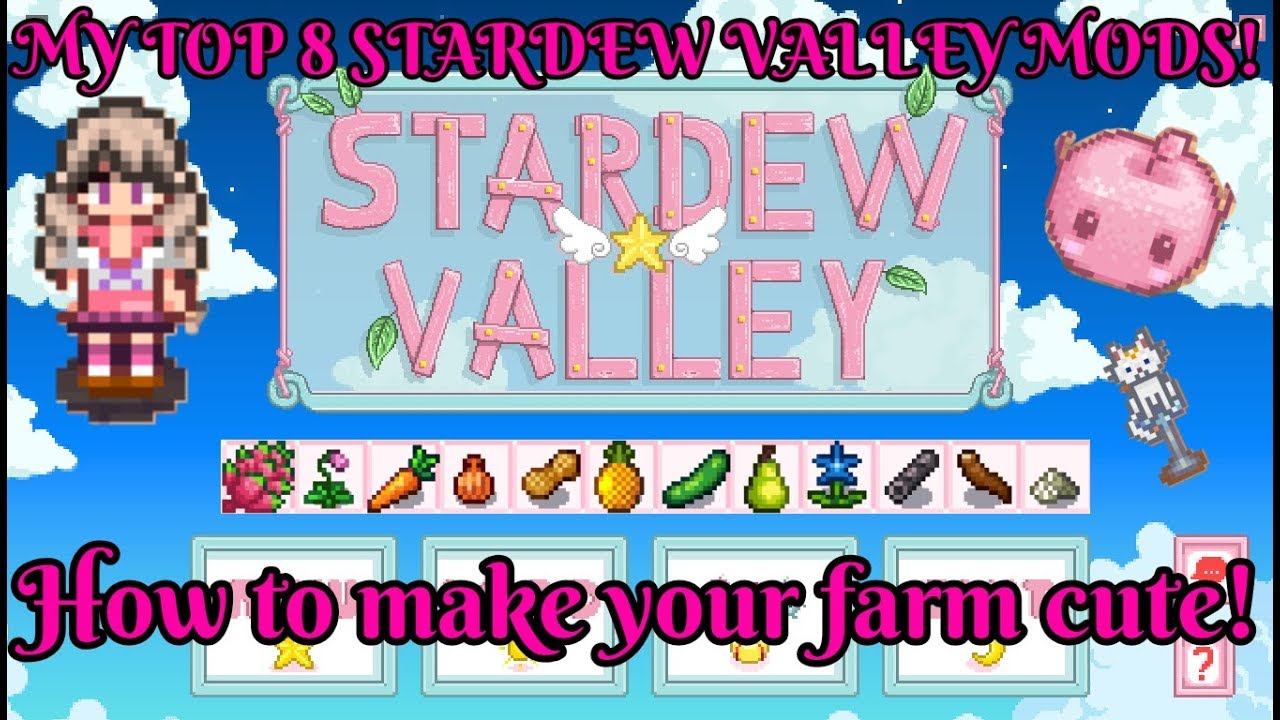 My top 8 mods for Stardew Valley: How to make your farm cute!