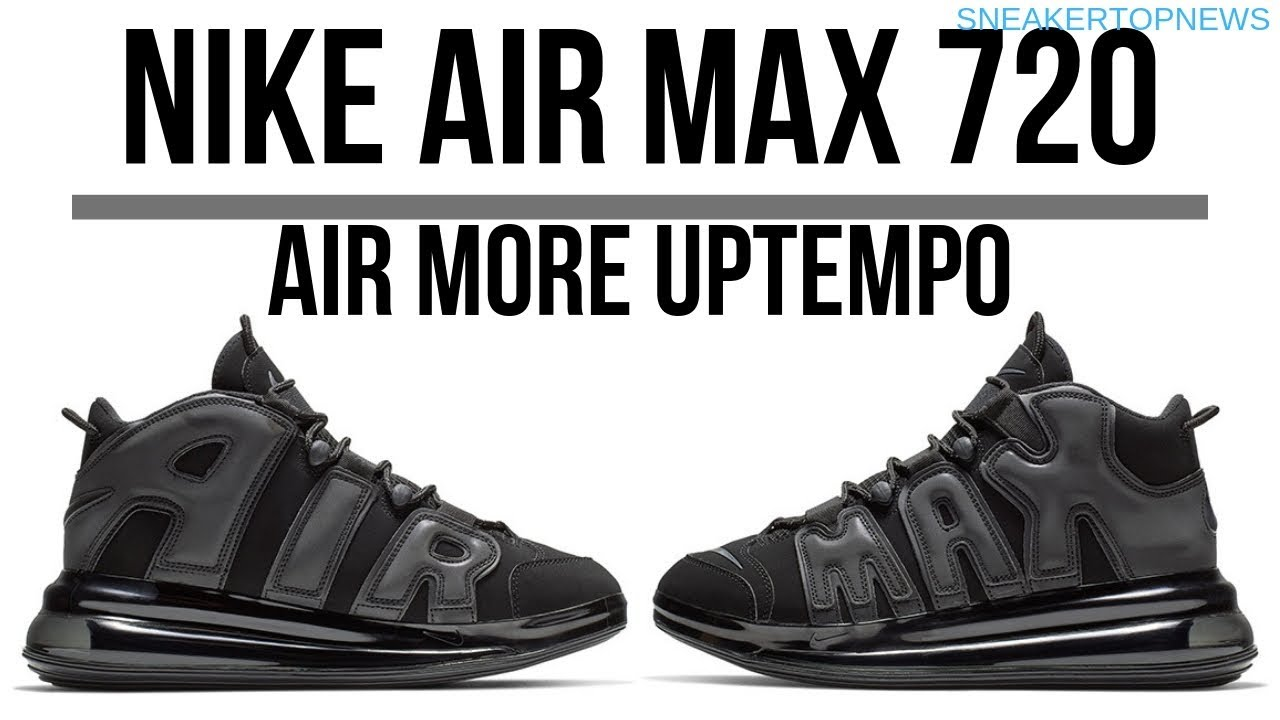 Nike Air More Uptempo 720 QS Adds More Air Max Than Ever | nike air max 270 nike air max 95
