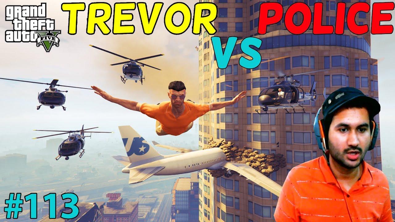 GTA 5 : TREVOR VS POLICE   GTA5 GAMEPLAY #113