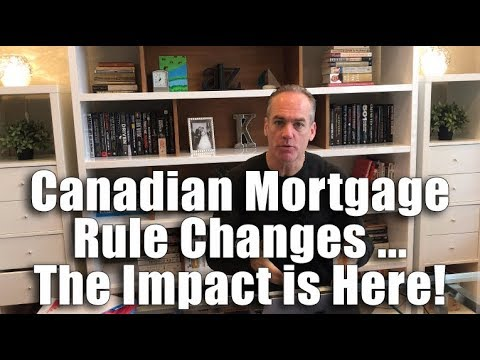 Canadian Mortgage Rule Changes ... The Impact is Here!