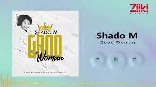 Shado M - Good Woman (Official Audio)