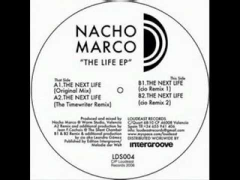 Nacho Marco - The Next Life (The Timewriter Remix)