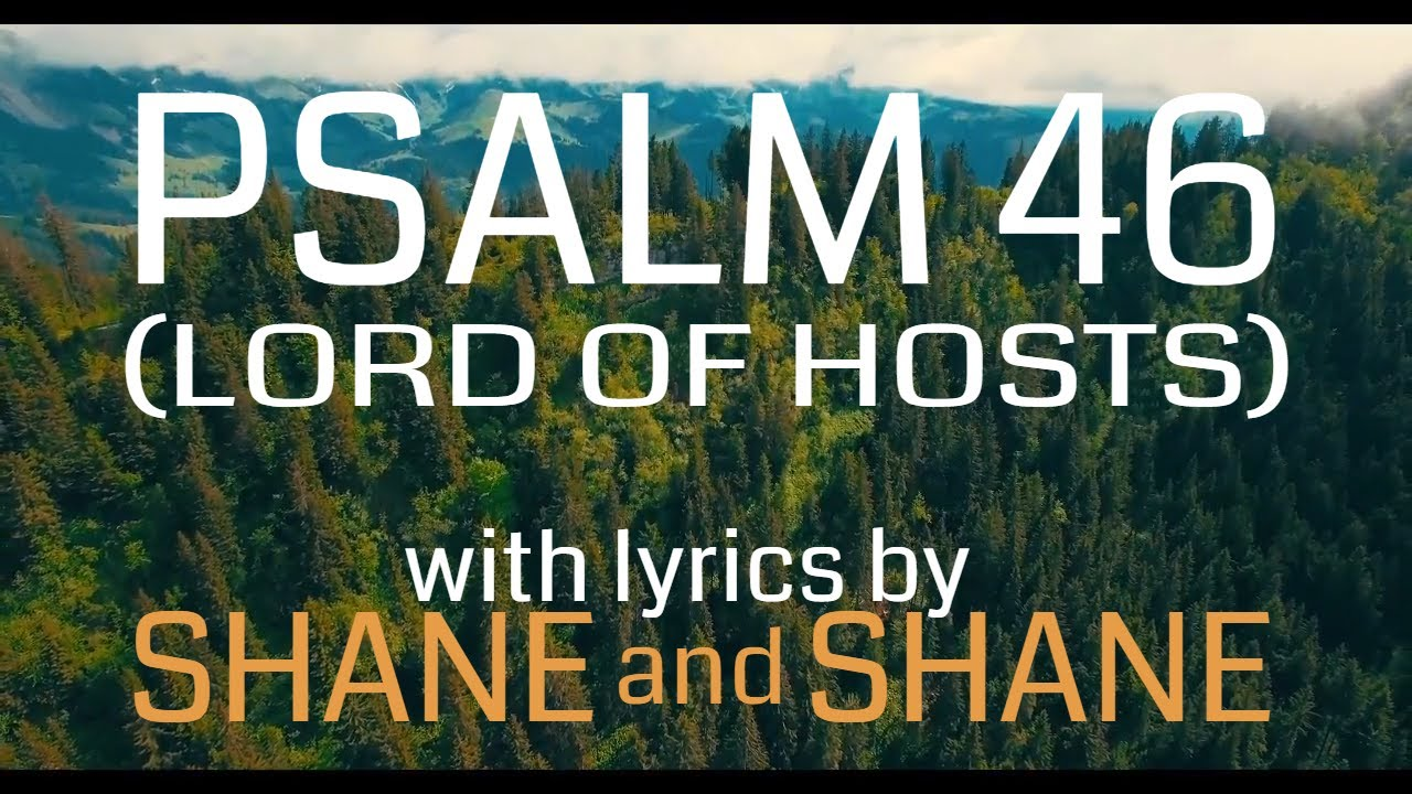 Psalm 46 - Lord of Hosts - by Shane & Shane (Lyric Video) | Christian Worship Music