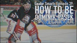 How to Be Dominik Hasek - Goalie Smarts Ep. 39