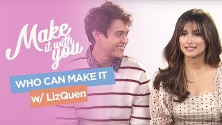 LizQuen Plays Who Can Make It | Make It With You Plus