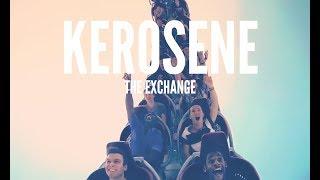 Video The Exchange - Kerosene [OFFICIAL VIDEO] download MP3, 3GP, MP4, WEBM, AVI, FLV Agustus 2017