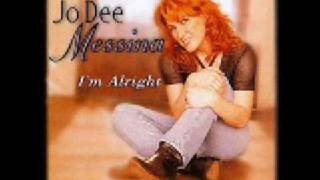 im alright,jo dee messina