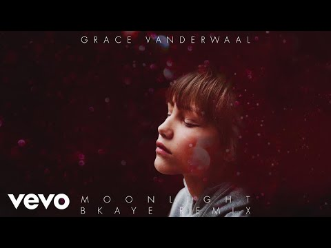 Grace VanderWaal - Moonlight (BKAYE Remix) [Audio]