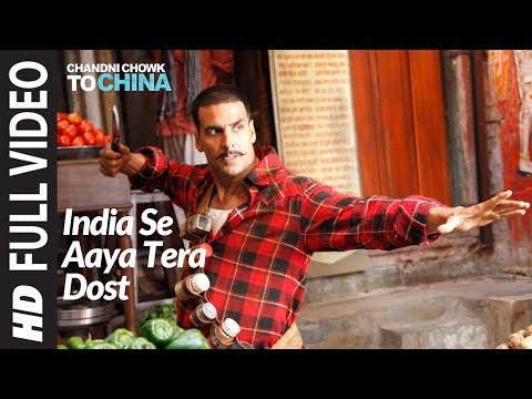 India Se Aaya Mera Dost [Full Song] Chandni Chowk To China