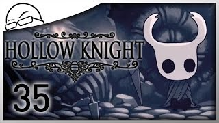 The End - Hollow Knight [FINALE] [Ep 35] - Let's Play Hollow Knight Gameplay
