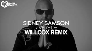 Sidney Samson - Riverside (Willcox Remix)