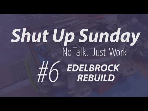 Edelbrock Carburetor Disassembly & Cleaning - Shut Up Sunday #6