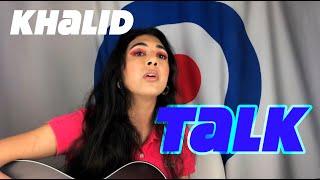 Khalid- Talk (Cover)