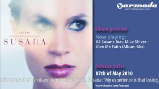 Exclusive Preview: 02 Susana feat. Mike Shiver - Give Me Faith (Album Mix)